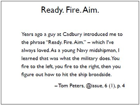 Ready, Fire, Aim! Quote from Tom Peters